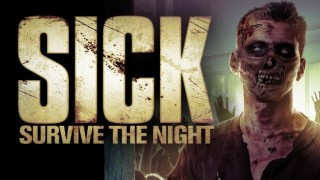 Sick Survive the Night (2012) Full Movie - HD 1080p BluRay